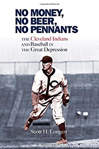 No Money, No Beer, No Pennants: The Cleveland Indians and Baseball in the Great Depression