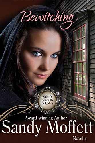 Bewitching (Salem's Academy for Ladies Series Book 1)