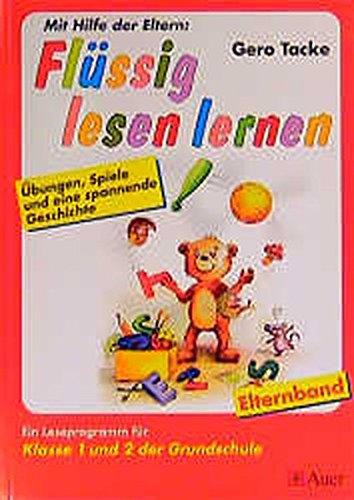 Flüssig lesen lernen - Ein Leseprogramm in zwei Versionen: eine für die Schule und eine für das Üben zu Hause: Flüssig lesen lernen, neue Rechtschreibung, Klasse 1 und 2 der Grundschule