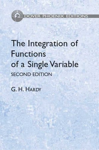 The Integration of Functions of a Single Variable: Second Edition (Phoenix Edition)