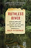 img - for Ruthless River: Love and Survival by Raft on the Amazon's Relentless Madre de Dios (Vintage Departures) book / textbook / text book