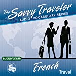 The Savvy Traveler: French Travel |  Audio-Forum