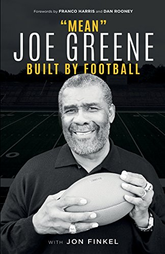 Mean Joe Greene: Built by Football
