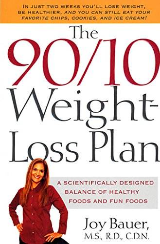 The 90/10 Weight-Loss Plan: A Scientifically Designed Balance of Healthy Foods and Fun Foods (90 Diet)