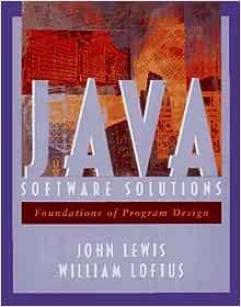 Java Software Solutions Foundations Of Program Design Lewis John Loftus William 9780201571646 Amazon Com Books