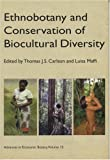 Ethnobotany and Conservation of Biocultural Diversity, , 0893274534