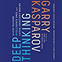 Deep Thinking: Where Machine Intelligence Ends and Human Creativity Begins Audiobook by Garry Kasparov, Mig Greengard Narrated by Bob Brown, Garry Kasparov - introduction