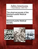 The Pharmacopoeia of the Massachusetts Medical Society, , 1275622380