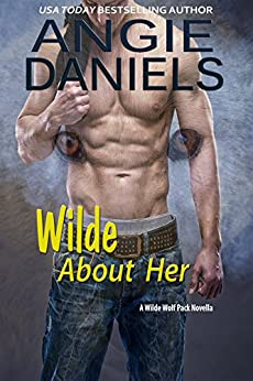 Wilde About Her: Paranormal Romance (The Wilde Pack Book 1) by [Daniels, Angie]
