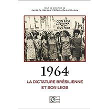 1964 : la dictature brésilienne et son legs (French Edition)
