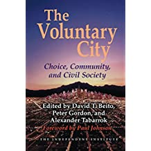 The Voluntary City: Choice, Community, and Civil Society