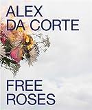 Alex Da Corte: Free Roses