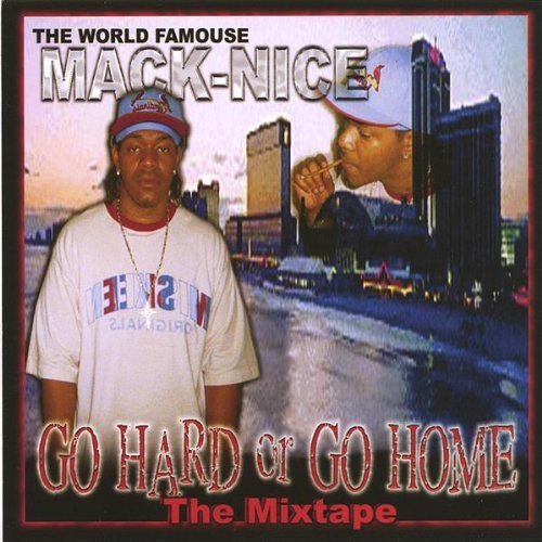 - Go Hard Or Go Home 1 by Jersey#1artist Mack-Nice (2005-09-27)
