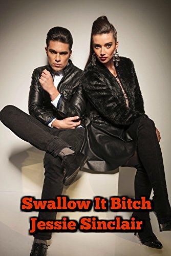 bitch Swallow it
