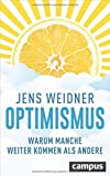Optimismus: Warum manche weiter kommen als andere