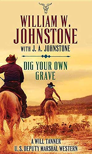 Book Cover: Dig Your Own Grave: A Will Tanner U.s. Deputy Marshal Western