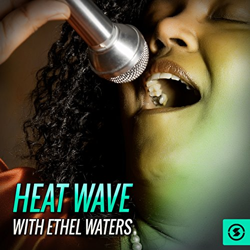... Heat Wave with Ethel Waters