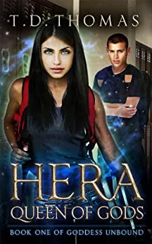 Hera, Queen of Gods (Goddess Unbound Book 1) by [Thomas, T.D.]