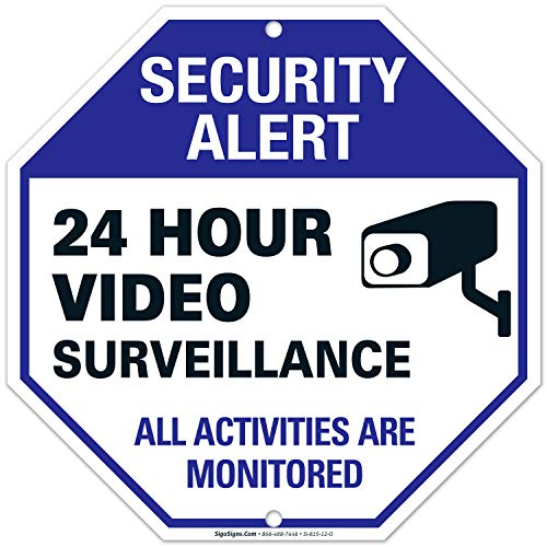 Video Surveillance Sign - CCTV Security Alert - 24 Hour Surveilance All Activities Are Monitored Sign - Legend Large 12 X 12 Octagon Rust Free 0.40 Aluminum Sign