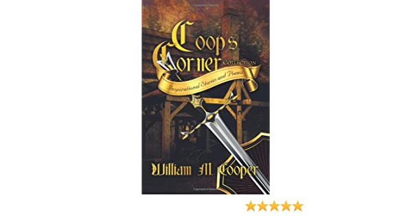 Coops Corner Collection : Inspirational Stories and Poems