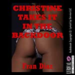 Christine Takes It in the Backdoor: A First Anal Sex Erotica Short | Fran Diaz