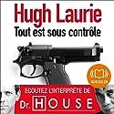Tout est sous contrôle | Livre audio Auteur(s) : Hugh Laurie Narrateur(s) : Féodor Atkine