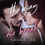 The Way We Break: The Story of Us, Volume 2   Cassia Leo