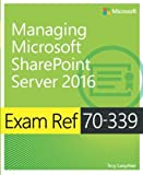 img - for Exam Ref 70-339 Managing Microsoft SharePoint Server 2016 book / textbook / text book