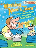 Washing Adam's Jeans and Other Painless Tricks for Memorizing Social Studies Facts, Brian P. Cleary, 0822578212