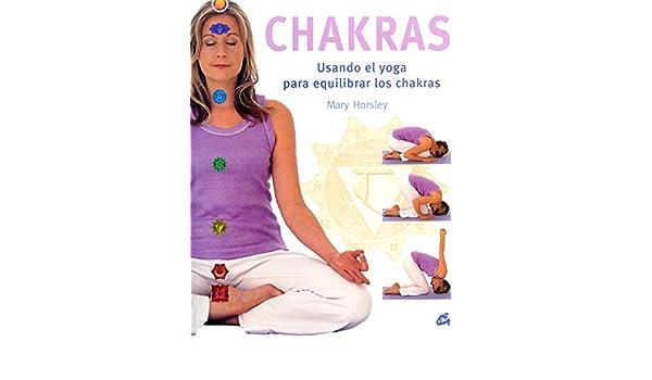 Chakras: Usando el yoga para equilibrar los chakras Cuerpo ...