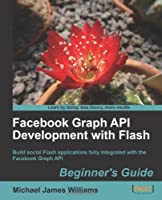 Facebook Graph API Development with Flash Front Cover