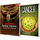 NATURAL CURES: EARTH TO MAN ( HEALING CANCER AND ADDICTION)