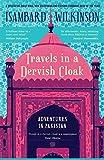 Travels in a Dervish Cloak: Adventures in Pakistan