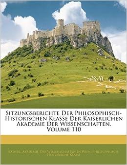 Book Sitzungsberichte Der Philosophisch-Historischen Klasse Der Kaiserlichen Akademie Der Wissenschaften, Volume 110