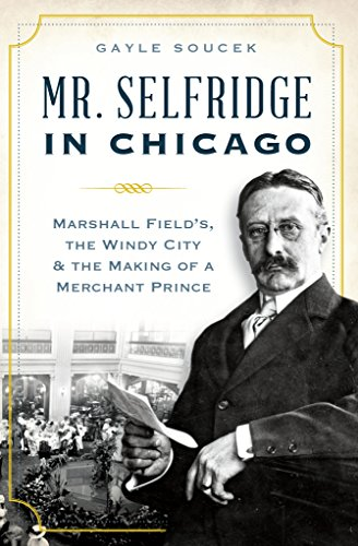 mr-selfridge-in-chicago-marshall-fields-the-windy-city-the-making-of-a-merchant-prince
