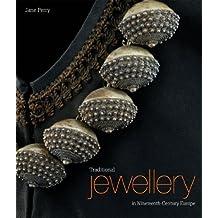 Traditional Jewellery of Nineteenth-Century Europe
