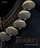 Traditional Jewellery of Nineteenth-Century Europe, Jane Perry, 1851777296