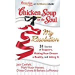 Chicken Soup for the Soul: My Resolution - 31 Stories of Support, Making Your Dream a Reality, and Liking It   Jack Canfield,Mark Victor Hansen,D'ette Corona,Barbara LoMonaco