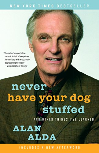Never Have Your Dog Stuffed: And Other Things I've Learned cover