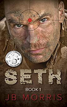 "SETH: Crime Thriller: ""He Must Die"": Book One (A Story of Marine Vigilante Justice with Drug Cartels, Assassins, and Murder.) by [Morris, JB]"