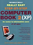 The Really, Really, Really Easy Step-by-step Computer Book 2 (XP)