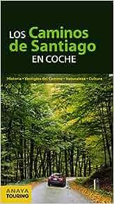 Los caminos de Santiago en coche / The paths of Santiago by car