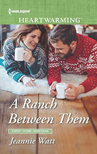 A Ranch Between Them by Jeannie Watt