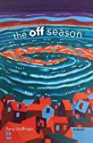 The Off Season: A Novel