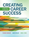 Creating Career Success: A Flexible Plan for the World of Work (Explore Our New Career Success 1st Editions) 1st edition by Fabricant, Francine, Miller, Jennifer, Stark, Debra (2013) Paperback