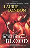 Bonded by Blood, Laurie London, 037377544X
