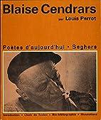 Blaise Cendrars : Etude, Choix de textes,…