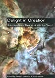 img - for Delight in Creation: Scientists Share Their Work with the Church book / textbook / text book