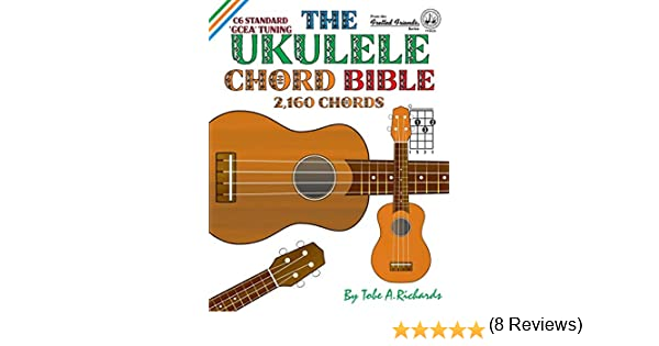 The Ukulele Chord Bible: GCEA Standard C6 Tuning Fretted Friends ...