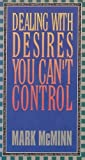 Dealing with Desires You Can't Control, Mark R. McMinn, 0891093184